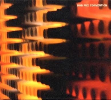 Dub Mix Convention - Dub Mix Convention  the Album