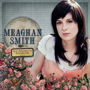 Meaghan Smith - Cricket S Orchestra