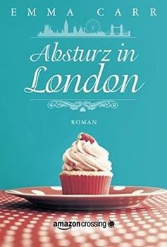 Absturz in London - Emma Carr  [Taschenbuch]