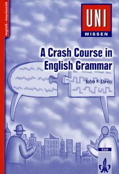 Uni-Wissen Anglistik /Amerikanistik: Uni-Wissen, A Crash Course in Grammar - John F. Davis