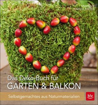 Das Deko-Buch für Garten & Balkon - Stefanie Haberlander [Taschenbuch]