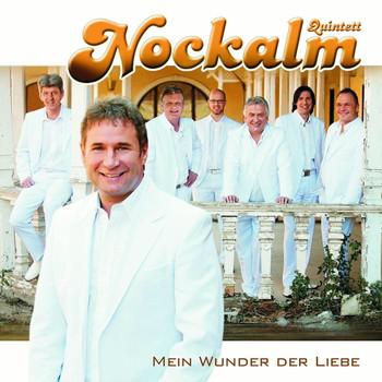 Nockalm Quintett - Mein Wunder der Liebe
