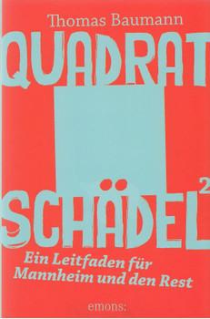 Quadratschädel²: Ein Leitfaden für Mannheim und den Rest - Thomas Baumann [Taschenbuch]