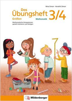 Das Übungsheft Größen Mathematik 3/4. Mathematische Kompetenzen gezielt trainieren und festigen [Taschenbuch]