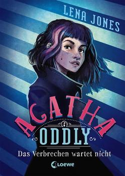 Agatha Oddly - Das Verbrechen wartet nicht. Detektiv-Roman - Lena Jones  [Gebundene Ausgabe]