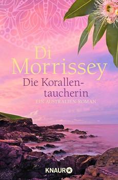 Die Korallentaucherin. Ein Australien-Roman - Di Morrissey  [Taschenbuch]