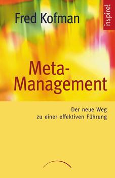 Meta-Management: Der neue Weg zu einer effektiven Führung - Fred Kofman