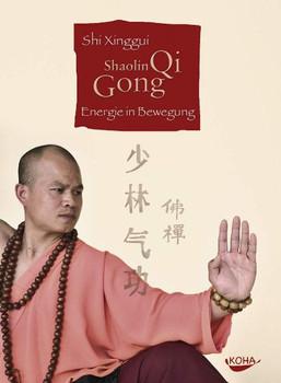 Shaolin Qi Gong: Energie in Bewegung - Shi Xinggui