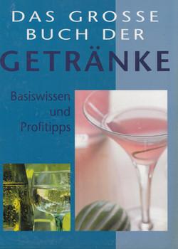 Das große Buch der Getränke: Basiswissen und Profitipps [Gebundene Ausgabe]