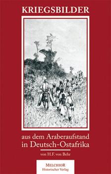 Kriegsbilder aus dem Araber-Aufstand - H.F. von Behr  [Gebundene Ausgabe]