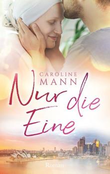 Nur die Eine - Caroline Mann  [Taschenbuch]