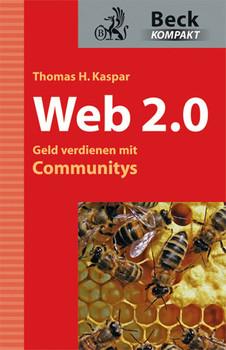 Web 2.0 - Geld verdienen mit Communitys - Thomas H. Kaspar