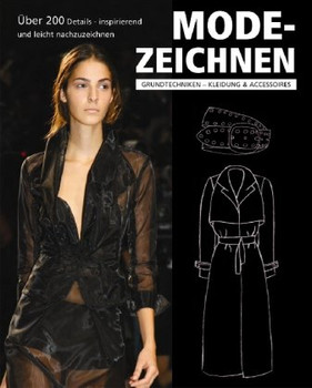 Modezeichnen - Grundtechniken: Kleidung und Accessoires