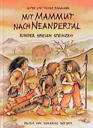 Mit Mammut nach Neandertal: Kinder spielen Steinzeit - Gipsy Baumann
