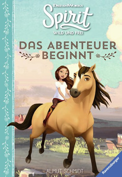 Spirit Wild und Frei: Das Abenteuer beginnt - Almut Schmidt  [Gebundene Ausgabe]