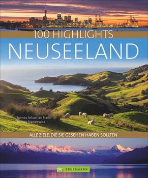 100 Highlights Neuseeland. Alle Ziele, die Sie gesehen haben sollten - Thomas Stankiewicz  [Gebundene Ausgabe]
