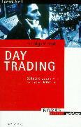 Erfolgsrezept Day Trading. Schnelle Gewinne an schnellen Märkten (Börse Online edition) - Howard Abell