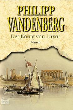Der König von Luxor. - Philipp Vandenberg