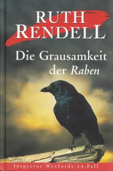 Die Grausamkeit der Raben - Ruth Rendell [Gebundene Ausgabe, Weltbild]