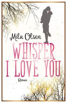 Whisper - I Love You - Olsen Mila  [Taschenbuch]