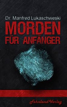 Morden für Anfänger - Manfred Lukaschewski  [Taschenbuch]