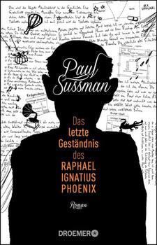 Das letzte Geständnis des Raphael Ignatius Phoenix - Paul Sussman [Taschenbuch]