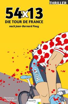 54 x 13. Die Tour de France nach Jean-Bernard Pouy - Jean-Bernard Pouy [Gebundene Ausgabe]