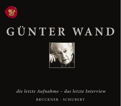 Günter Wand - Wand: Die Letzte Aufnahme - Das Letzte Interview