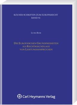 Die Europäischen Grundfreiheiten als Rechtsgrundlage von Leistungsansprüchen - Lioba Riem  [Gebundene Ausgabe]