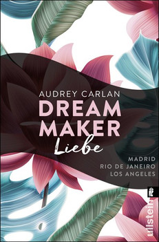 Dream Maker - Liebe - Audrey Carlan  [Taschenbuch]