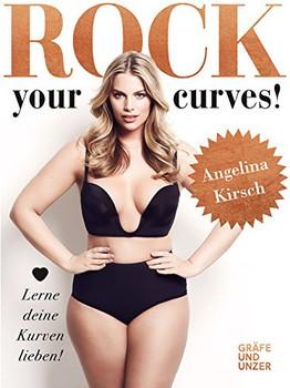 Rock your Curves!. Lerne deine Kurven lieben - Angelina Kirsch  [Taschenbuch]