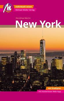 New York MM-City Reiseführer Michael Müller Verlag. Individuell reisen mit vielen praktischen Tipps und Web-App mmtravel.com - Dorothea Martin  [Taschenbuch]
