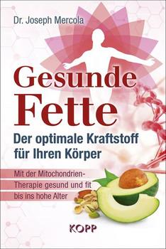 Gesunde Fette - Der optimale Kraftstoff für Ihren Körper - Joseph Mercola  [Gebundene Ausgabe]
