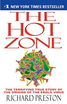 The Hot Zone: A Terrifying True Story - Richard Preston