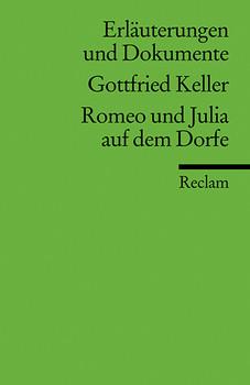 Romeo und Julia auf dem Dorfe. Erläuterungen und Dokumente - Gottfried Keller