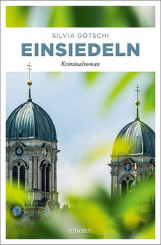 Einsiedeln. Kriminalroman - Silvia Götschi  [Taschenbuch]