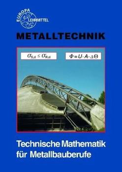 Technische Mathematik für Metallbauberufe. Lehr- und Übungsbuch - Werner Röhrer