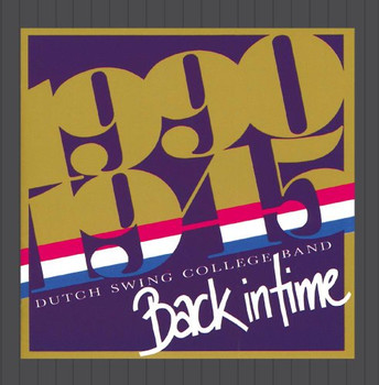 Dutch Swing College Band - Back in Time 1990-1945