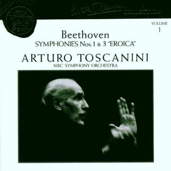 "Arturo Toscanini - Symphonies No.1&3 ""Eroica"""
