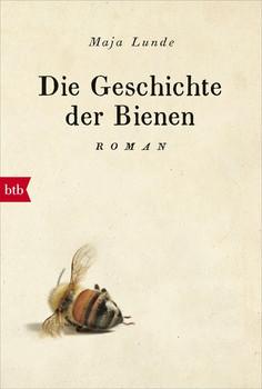 Die Geschichte der Bienen. Roman - Maja Lunde  [Taschenbuch]