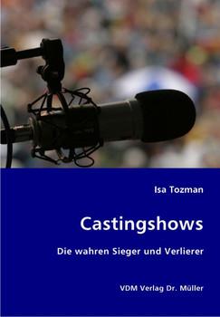 Castingshows: Die wahren Sieger und Verlierer - Tozman, Isa