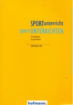 SPORTunterricht - sportUNTERRICHTEN: Ein Handbuch für Sportlehrer - Wolfgang Söll [Taschenbuch]
