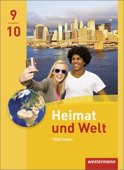 Heimat und Welt - Ausgabe 2011 für Thüringen: Schülerband 9/10