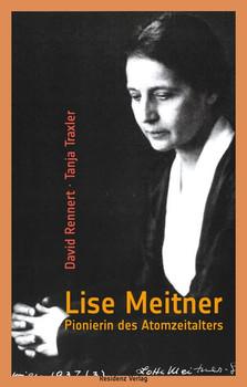 Lise Meitner. Pionierin des Atomzeitalters - Tanja Traxler  [Gebundene Ausgabe]
