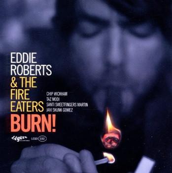 Eddie & the Fire Eaters Roberts - Burn !