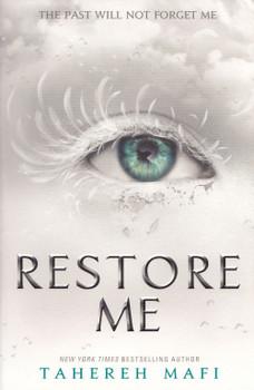 Restore Me - Tahereh Mafi [Paperback]