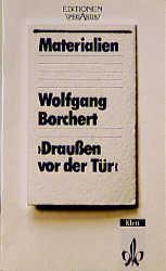 ' Draußen vor der Tür.' Materialien - Wolfgang Borchert