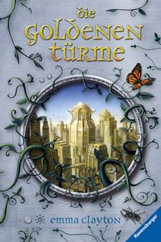 Die goldenen Türme - Emma Clayton