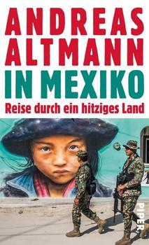 In Mexiko. Reise durch ein hitziges Land - Andreas Altmann  [Gebundene Ausgabe]