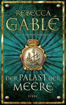 Der Palast der Meere: Ein Waringham-Roman - Rebecca Gablé